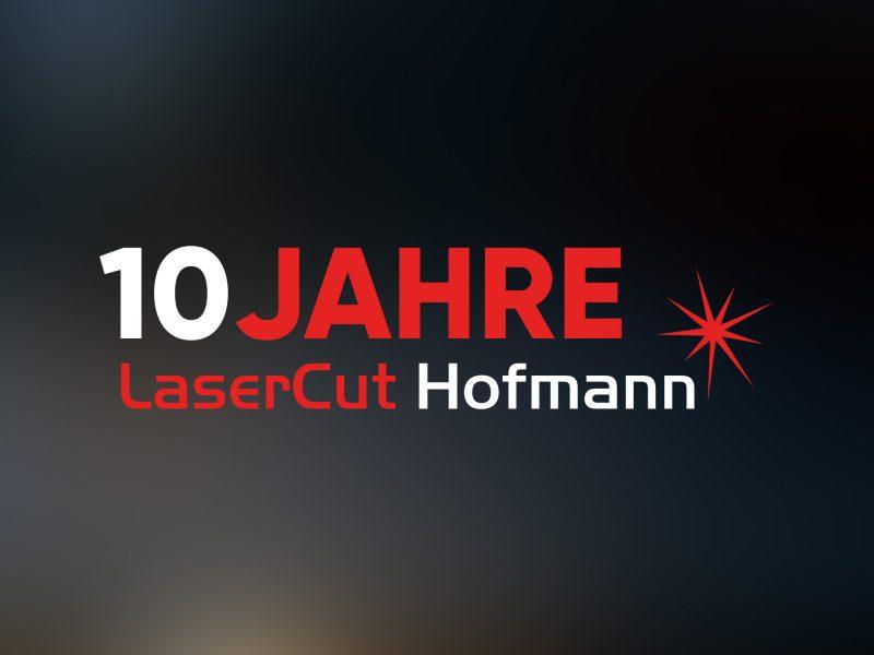 10 Jahre Lasercut Hofmann